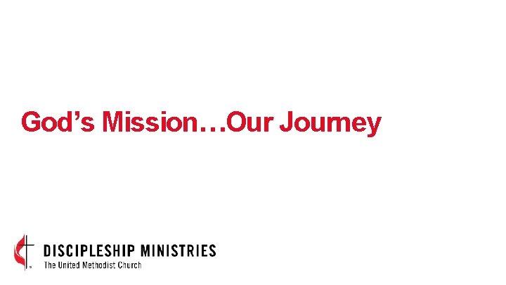 God's Mission…Our Journey