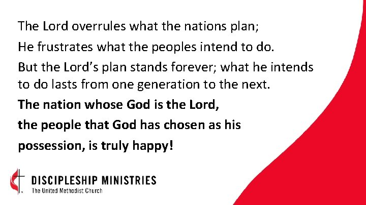 The Lord overrules what the nations plan; He frustrates what the peoples intend to