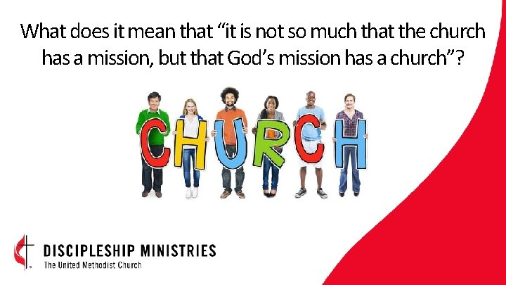 """What does it mean that """"it is not so much that the church has"""