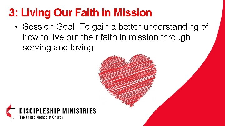 3: Living Our Faith in Mission • Session Goal: To gain a better understanding