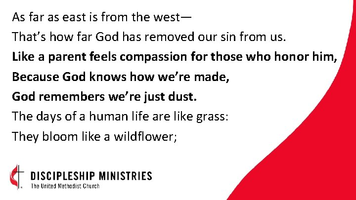 As far as east is from the west— That's how far God has removed