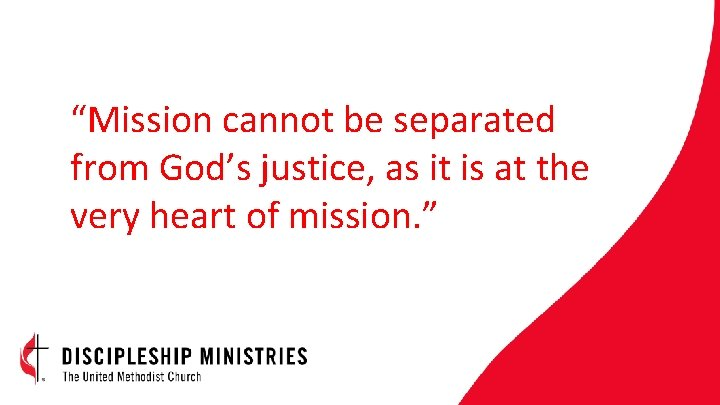 """""""Mission cannot be separated from God's justice, as it is at the very heart"""