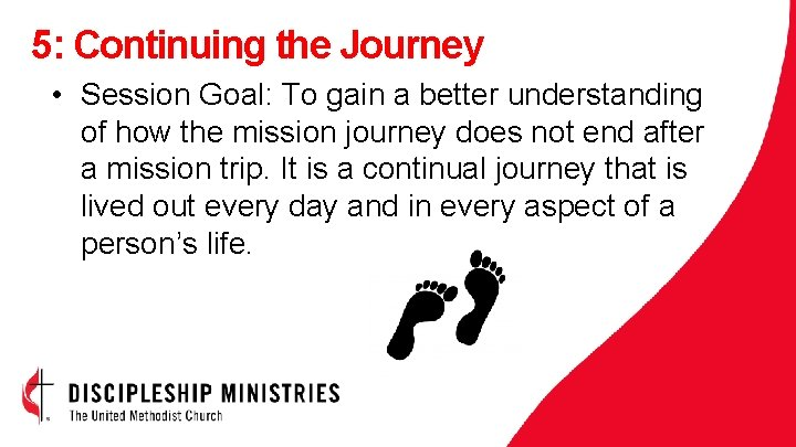 5: Continuing the Journey • Session Goal: To gain a better understanding of how