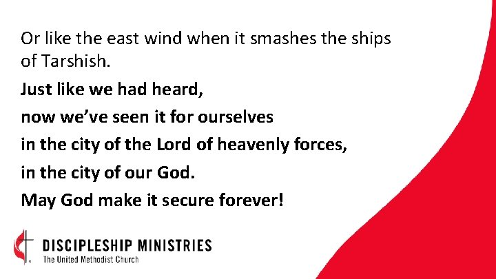 Or like the east wind when it smashes the ships of Tarshish. Just like