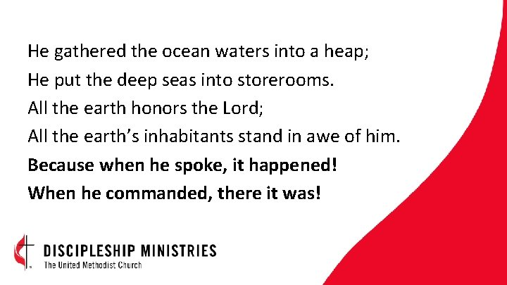 He gathered the ocean waters into a heap; He put the deep seas into