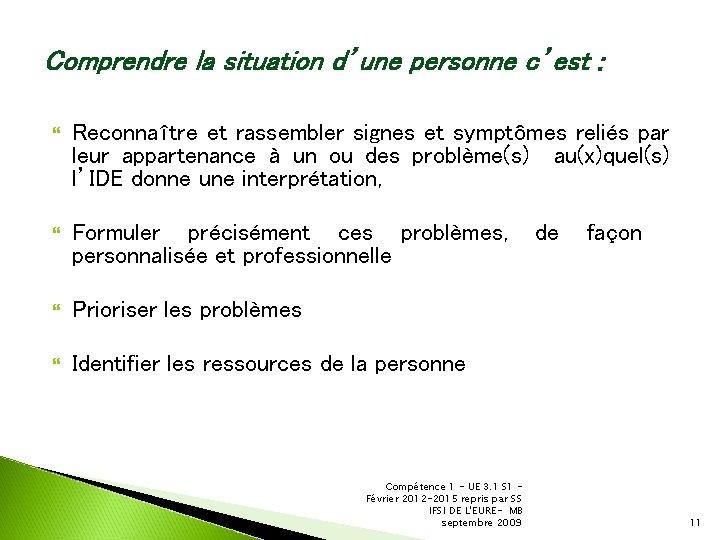 Comprendre la situation d'une personne c'est : Reconnaître et rassembler signes et symptômes reliés