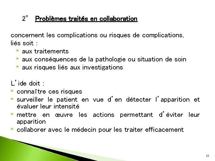 2° Problèmes traités en collaboration concernent les complications ou risques de complications, liés soit
