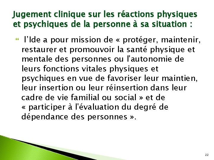 Jugement clinique sur les réactions physiques et psychiques de la personne à sa situation