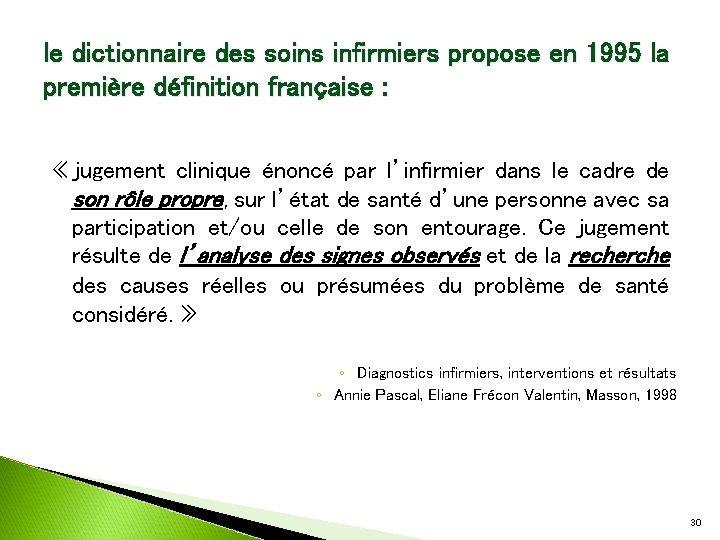 le dictionnaire des soins infirmiers propose en 1995 la première définition française : «