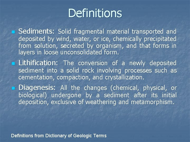 Definitions n Sediments: Solid fragmental material transported and n Lithification: The conversion of a