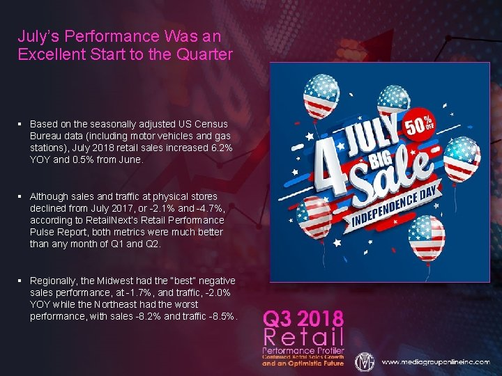 July's Performance Was an Excellent Start to the Quarter § Based on the seasonally