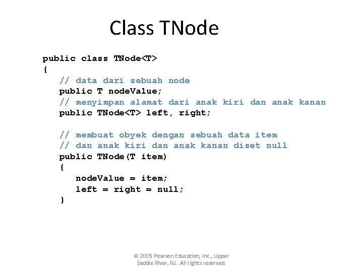 Class TNode public class TNode<T> { // data dari sebuah node public T node.