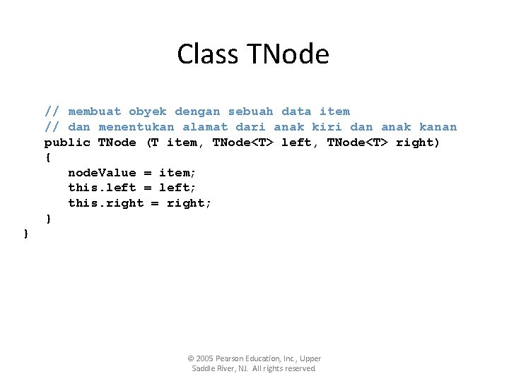 Class TNode // membuat obyek dengan sebuah data item // dan menentukan alamat dari