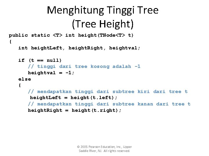Menghitung Tinggi Tree (Tree Height) public static <T> int height(TNode<T> t) { int height.