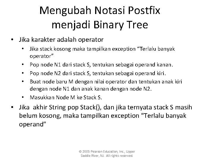 Mengubah Notasi Postfix menjadi Binary Tree • Jika karakter adalah operator • Jika stack