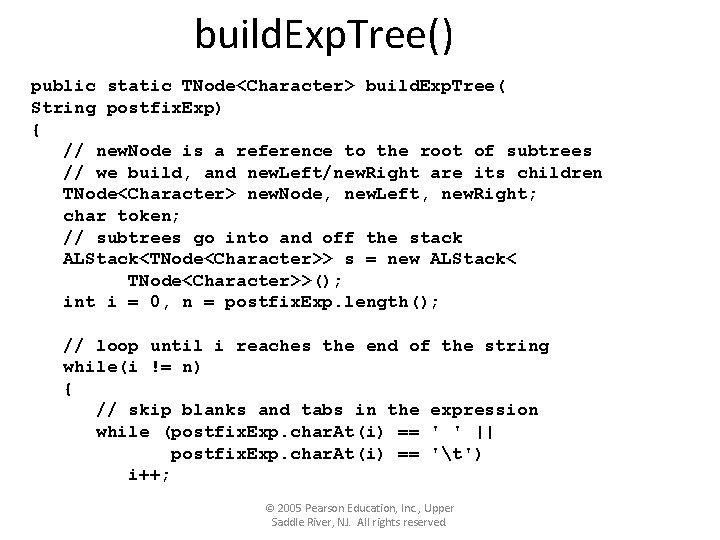 build. Exp. Tree() public static TNode<Character> build. Exp. Tree( String postfix. Exp) { //