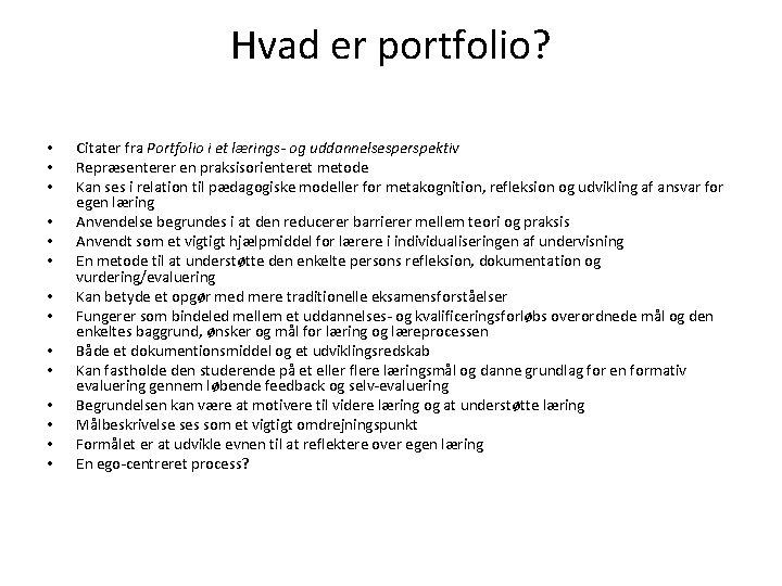 Hvad er portfolio? • • • • Citater fra Portfolio i et lærings- og