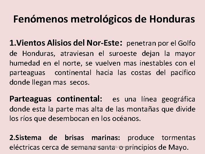 Fenómenos metrológicos de Honduras 1. Vientos Alisios del Nor-Este: penetran por el Golfo de