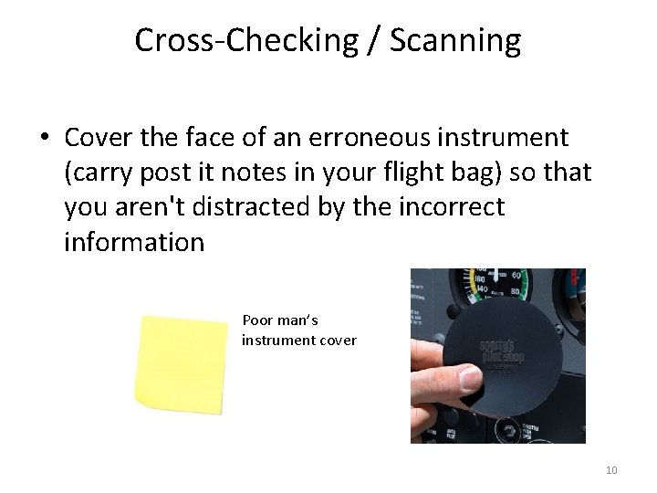 Cross-Checking / Scanning • Cover the face of an erroneous instrument (carry post it