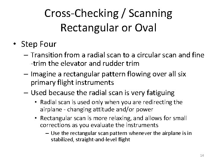 Cross-Checking / Scanning Rectangular or Oval • Step Four – Transition from a radial