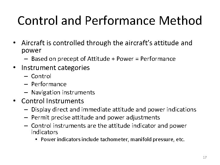 Control and Performance Method • Aircraft is controlled through the aircraft's attitude and power