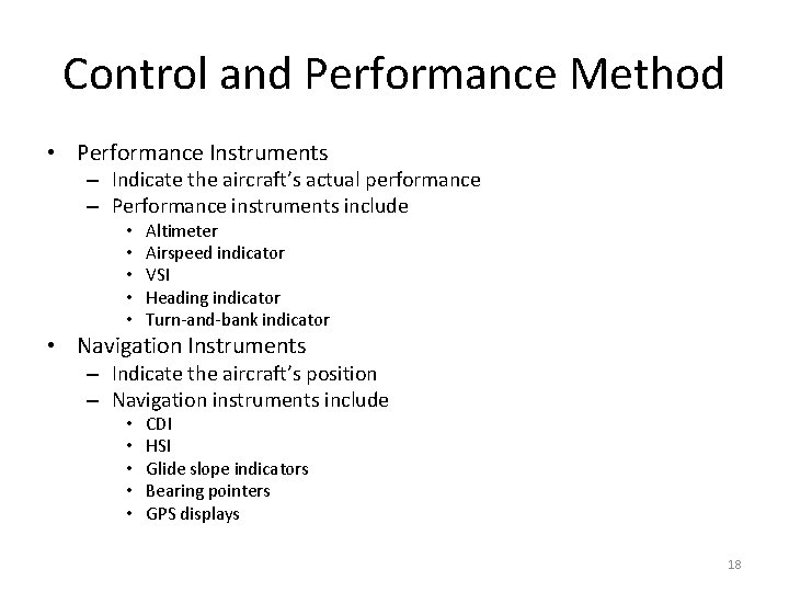 Control and Performance Method • Performance Instruments – Indicate the aircraft's actual performance –