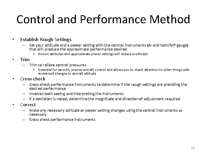 Control and Performance Method • Establish Rough Settings – Set your attitude and a