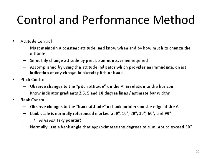 Control and Performance Method • • • Attitude Control – Must maintain a constant