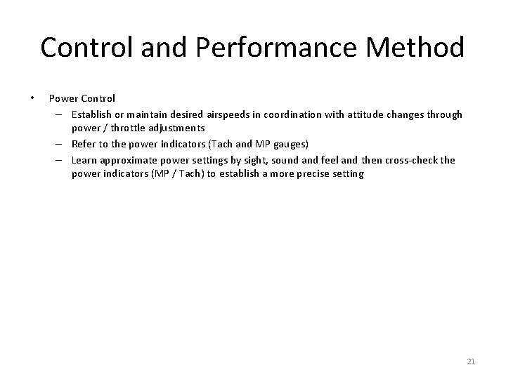 Control and Performance Method • Power Control – Establish or maintain desired airspeeds in