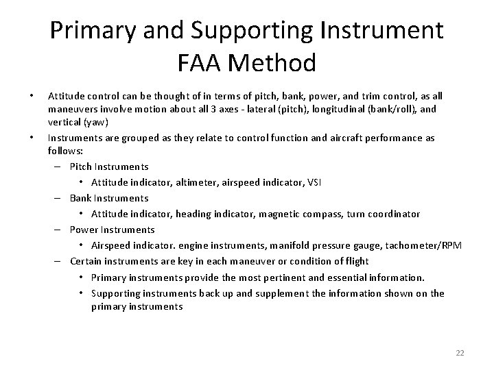 Primary and Supporting Instrument FAA Method • • Attitude control can be thought of