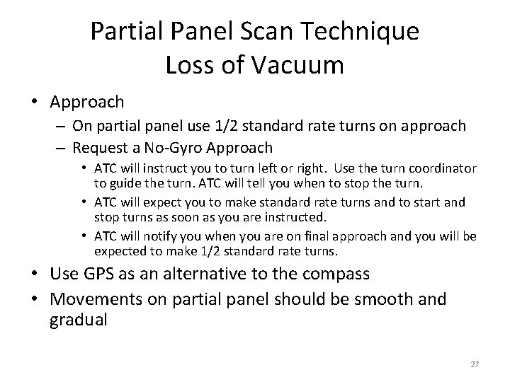 Partial Panel Scan Technique Loss of Vacuum • Approach – On partial panel use