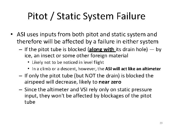 Pitot / Static System Failure • ASI uses inputs from both pitot and static