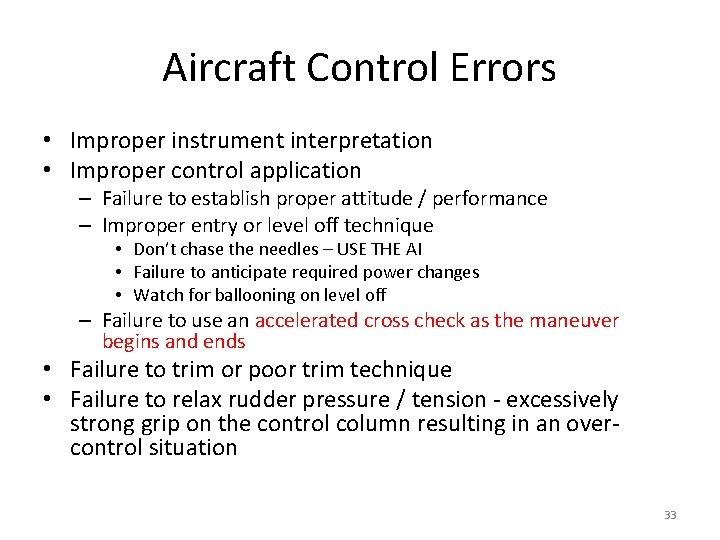 Aircraft Control Errors • Improper instrument interpretation • Improper control application – Failure to
