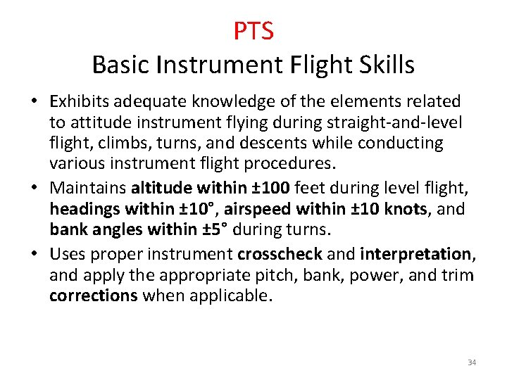 PTS Basic Instrument Flight Skills • Exhibits adequate knowledge of the elements related to