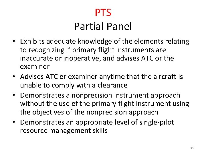 PTS Partial Panel • Exhibits adequate knowledge of the elements relating to recognizing if