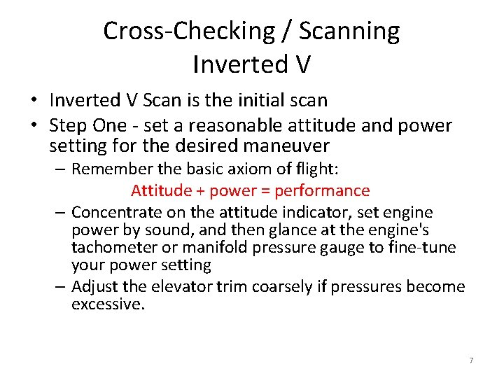 Cross-Checking / Scanning Inverted V • Inverted V Scan is the initial scan •
