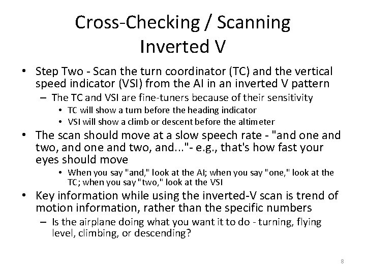 Cross-Checking / Scanning Inverted V • Step Two - Scan the turn coordinator (TC)