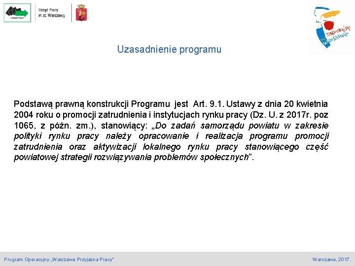 Uzasadnienie programu Podstawą prawną konstrukcji Programu jest Art. 9. 1. Ustawy z dnia 20