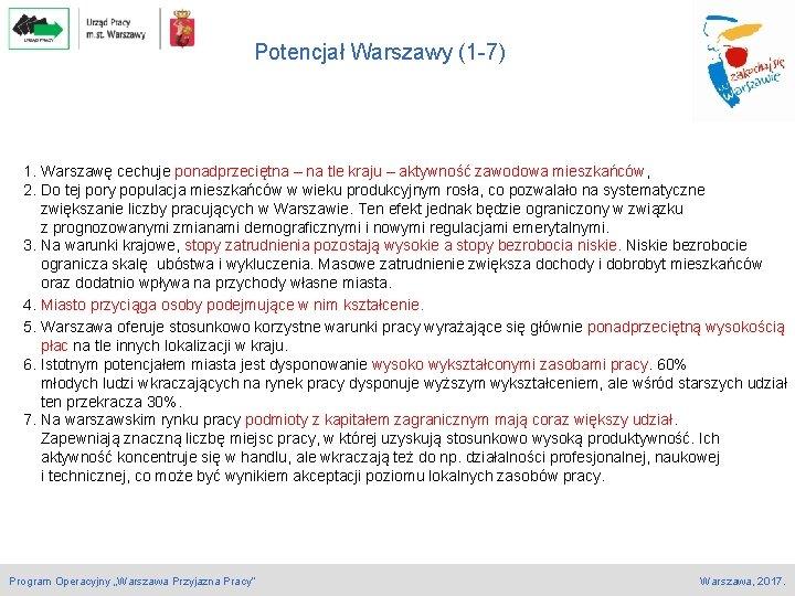 Potencjał Warszawy (1 -7) 1. Warszawę cechuje ponadprzeciętna – na tle kraju – aktywność