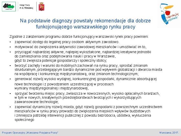 Na podstawie diagnozy powstały rekomendacje dla dobrze funkcjonującego warszawskiego rynku pracy Zgodnie z założeniami