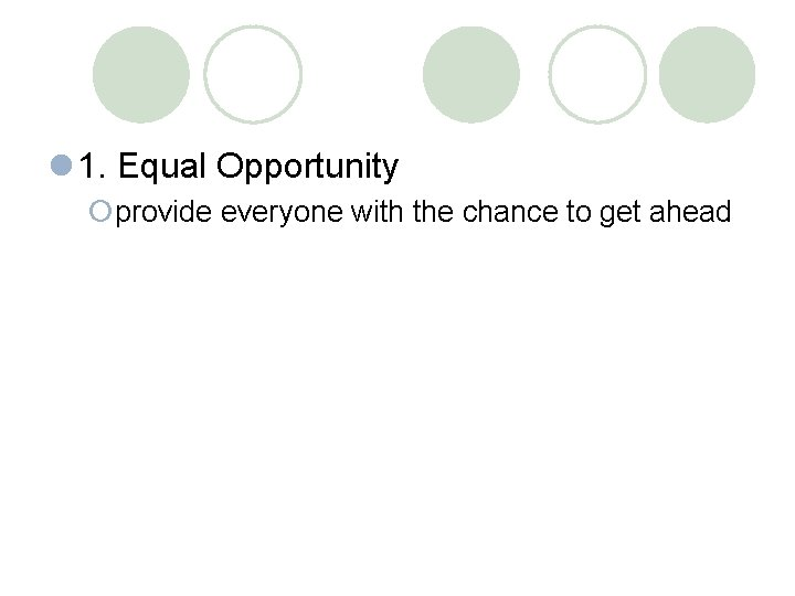 l 1. Equal Opportunity ¡provide everyone with the chance to get ahead