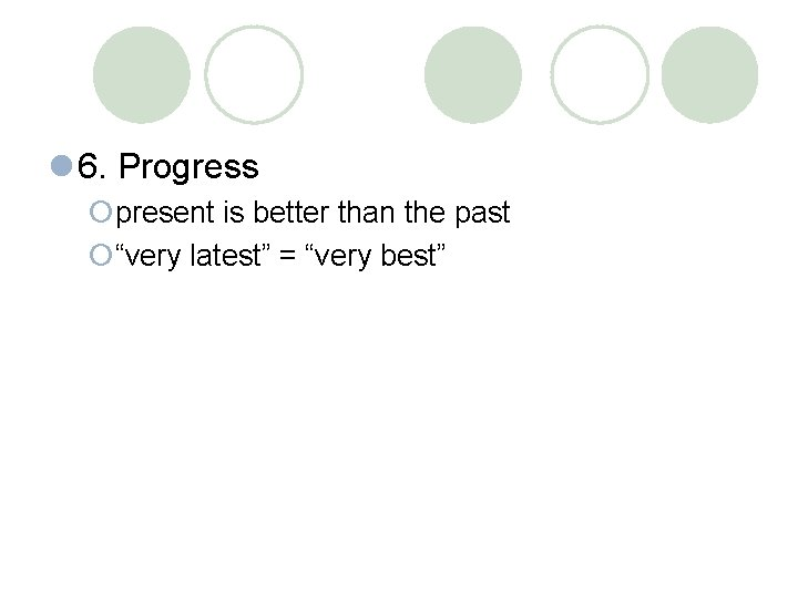 """l 6. Progress ¡present is better than the past ¡""""very latest"""" = """"very best"""""""
