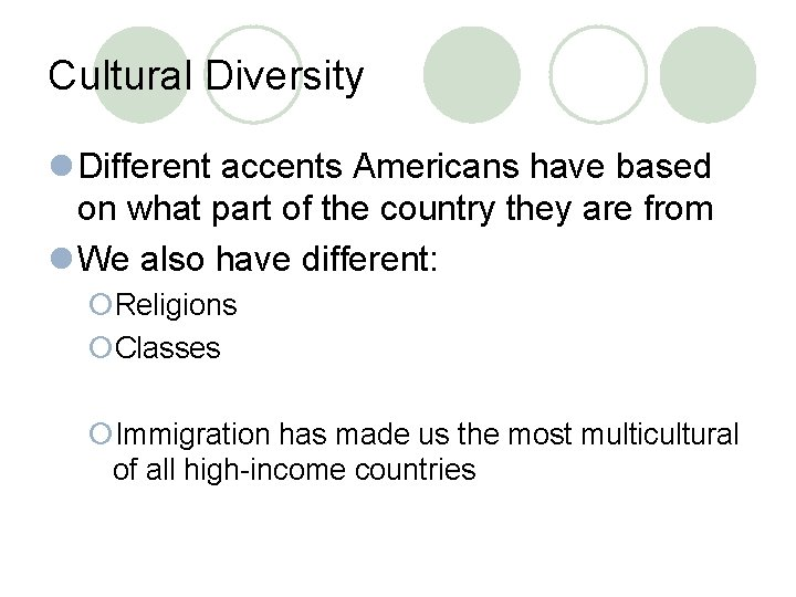 Cultural Diversity l Different accents Americans have based on what part of the country