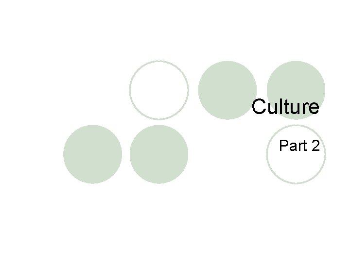 Culture Part 2