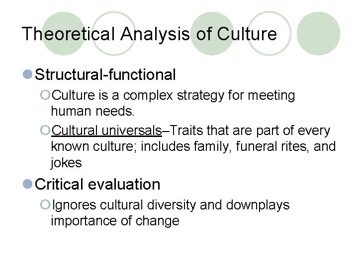 Theoretical Analysis of Culture l Structural-functional ¡Culture is a complex strategy for meeting human