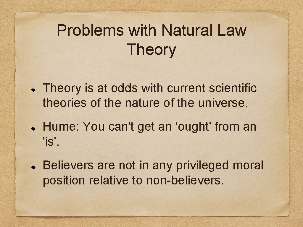 Problems with Natural Law Theory is at odds with current scientific theories of the