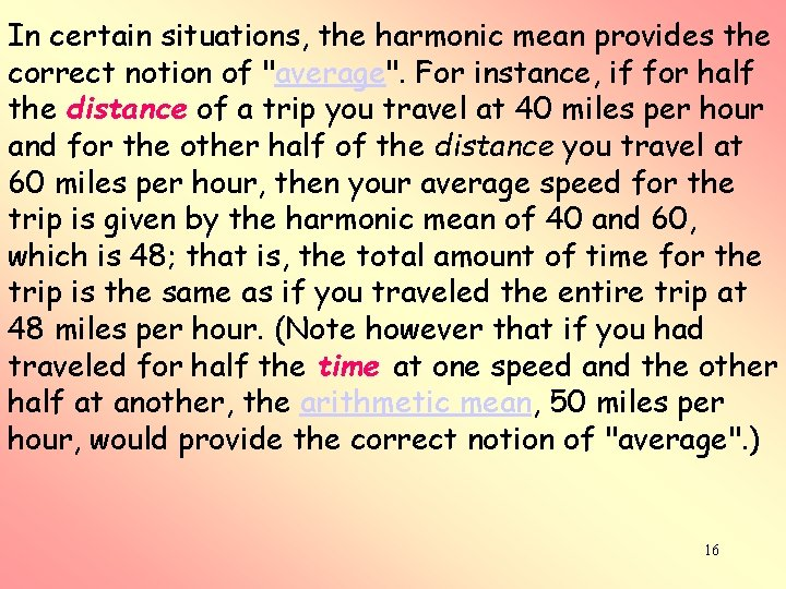 """In certain situations, the harmonic mean provides the correct notion of """"average"""". For instance,"""