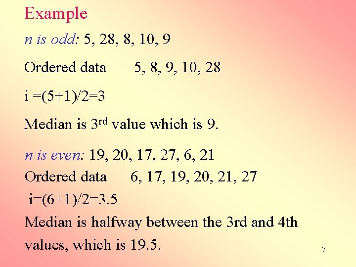 Example n is odd: 5, 28, 8, 10, 9 Ordered data 5, 8, 9,