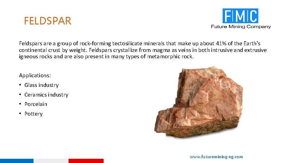 FELDSPAR Feldspars are a group of rock-forming tectosilicate minerals that make up about 41%