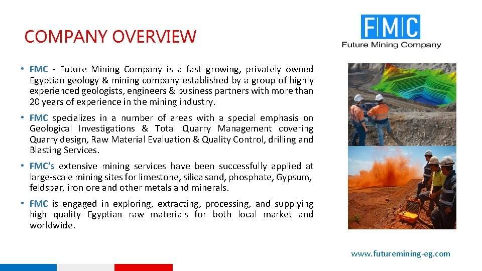 COMPANY OVERVIEW • FMC - Future Mining Company is a fast growing, privately owned